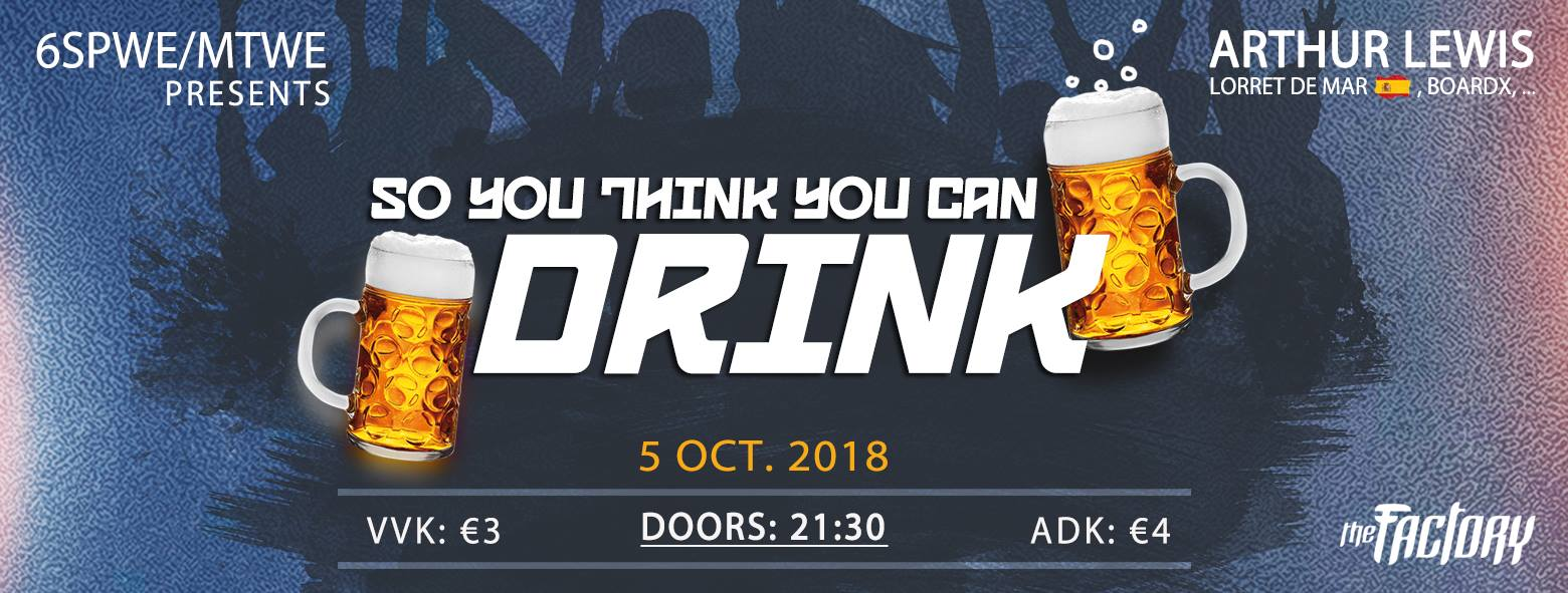 18 10 04 So you think you can drinkThe Factory Vrijdag 5 oktober 2018